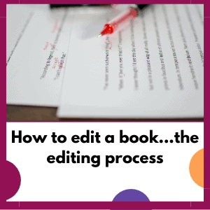 edit wit red pen, says how to edit a book, the editing process